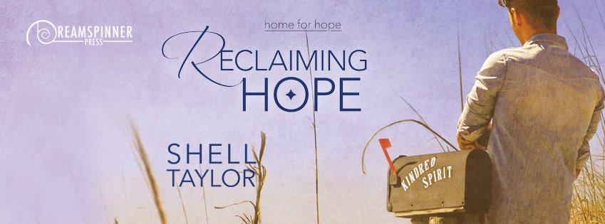 Blog Tour:Guestpost, Excerpt & Giveaway Shell Taylor - Reclaiming Hope (Home for Hope #3)