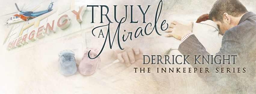 Blog Tour: Guestpost & Excerpt Derrick Knight - Truly a Miracle (The Innkeeper Series)